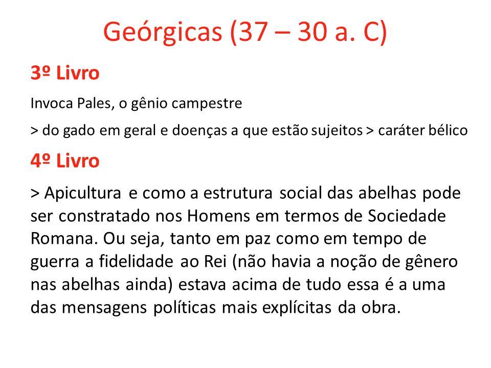 Geórgicas (37 – 30 a. C) 3º Livro 4º Livro