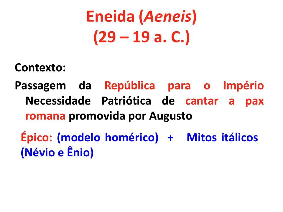 Eneida (Aeneis) (29 – 19 a. C.) Contexto:
