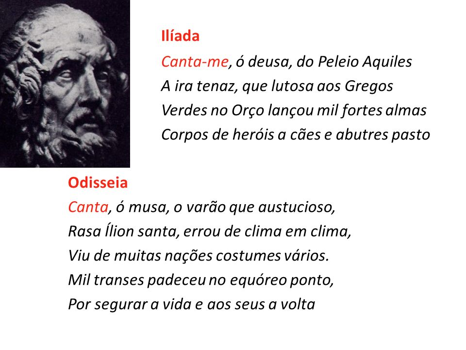 Ilíada Canta-me, ó deusa, do Peleio Aquiles