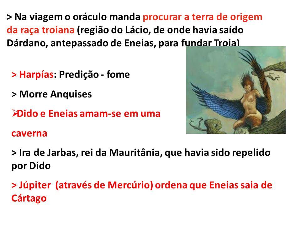 > Na viagem o oráculo manda procurar a terra de origem da raça troiana (região do Lácio, de onde havia saído Dárdano, antepassado de Eneias, para fundar Troia)