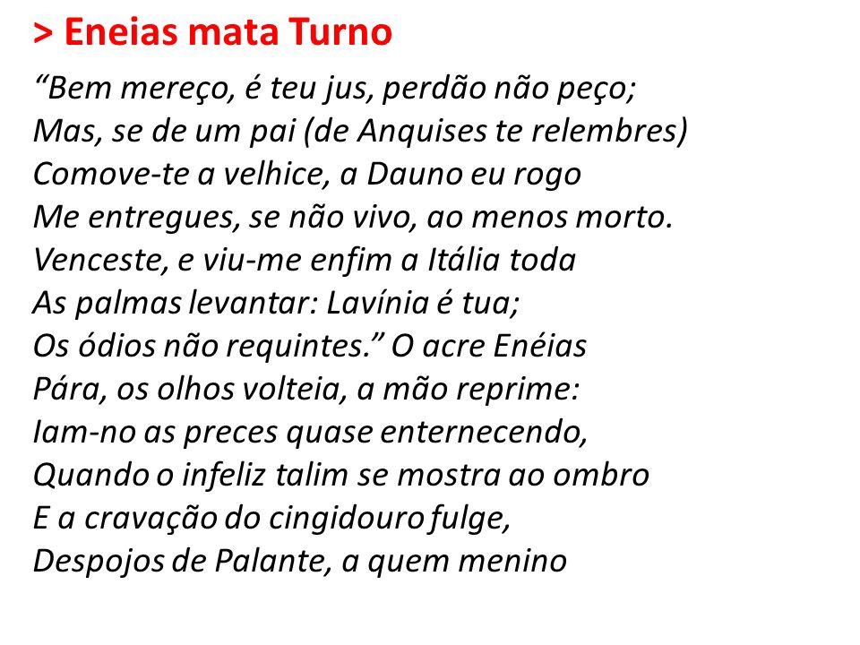 > Eneias mata Turno