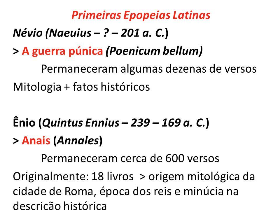Primeiras Epopeias Latinas Névio (Naeuius –. – 201 a. C