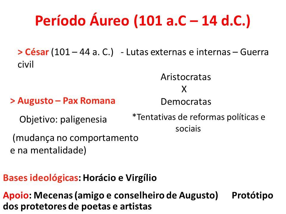 Período Áureo (101 a.C – 14 d.C.) > César (101 – 44 a. C.) - Lutas externas e internas – Guerra civil.
