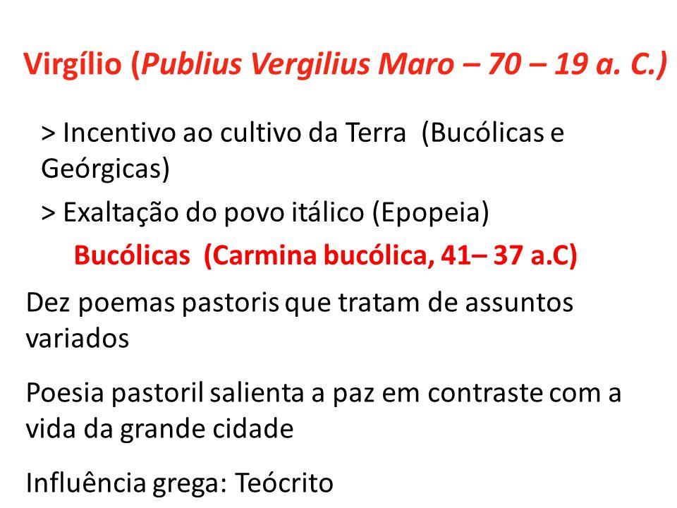 Virgílio (Publius Vergilius Maro – 70 – 19 a. C.)