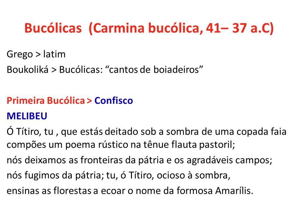 Bucólicas (Carmina bucólica, 41– 37 a.C)