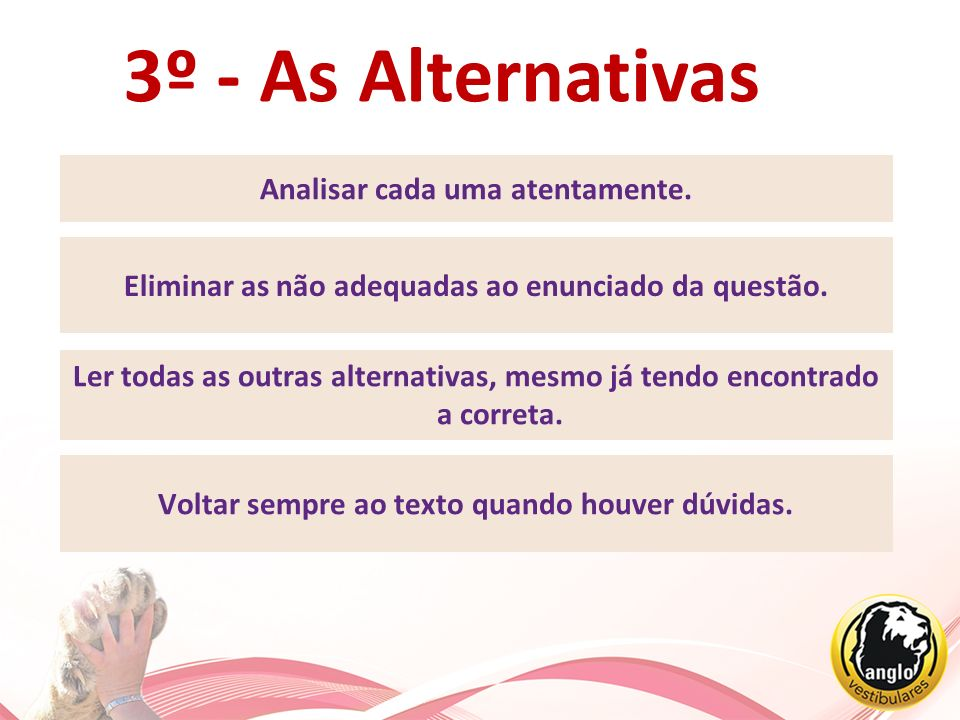 3º - As Alternativas Analisar cada uma atentamente.