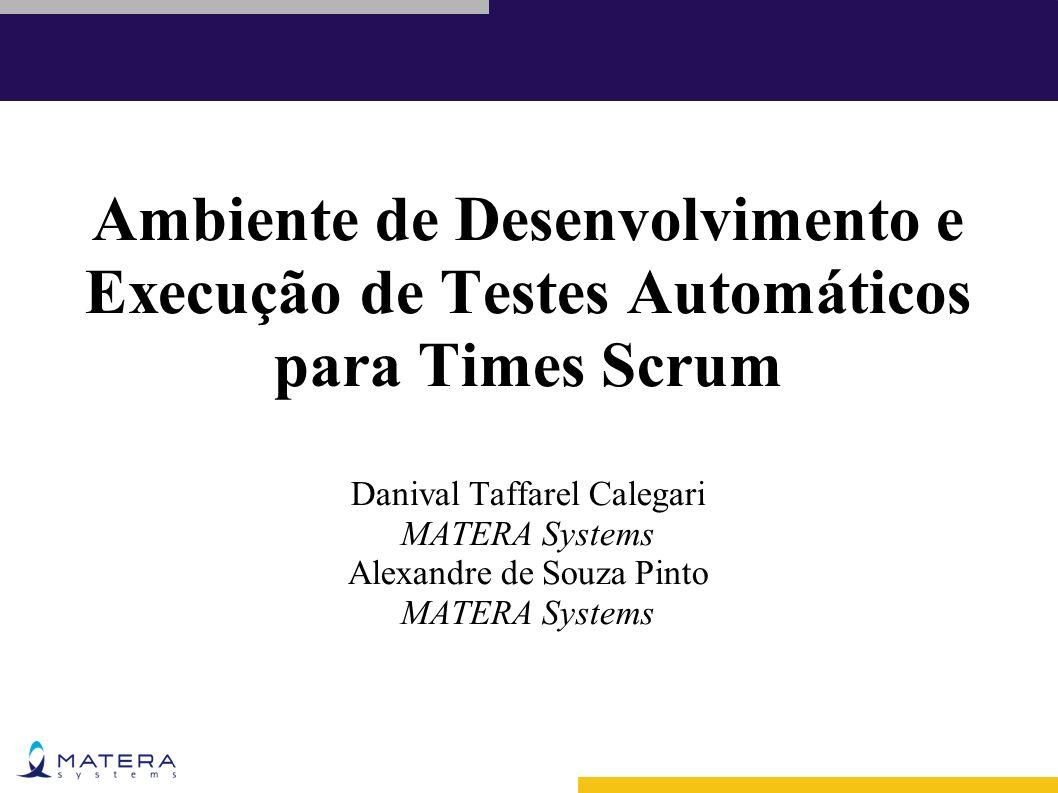 Ambiente de Desenvolvimento e Execução de Testes Automáticos para Times Scrum