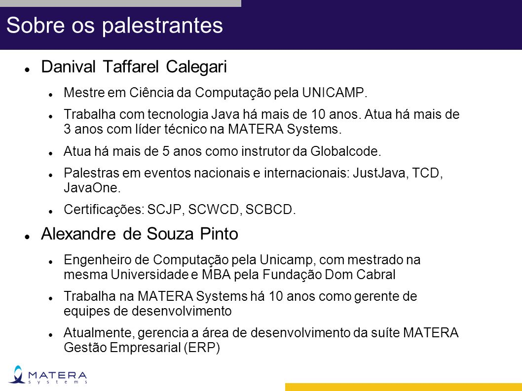 Sobre os palestrantes Danival Taffarel Calegari