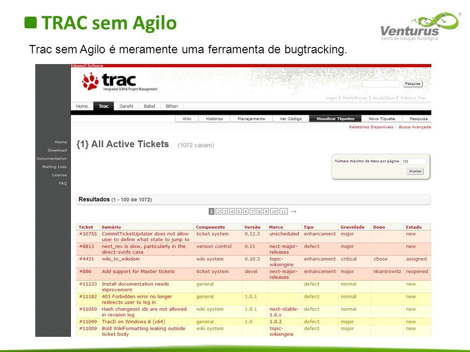 TRAC sem Agilo Trac sem Agilo é meramente uma ferramenta de bugtracking.