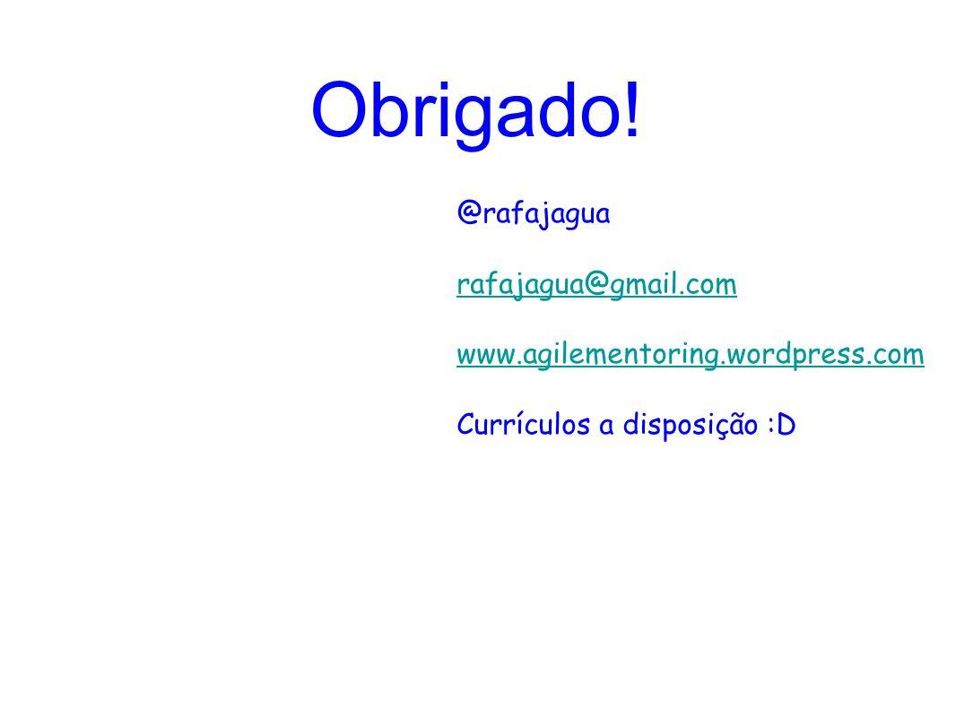 Obrigado! @rafajagua rafajagua@gmail.com