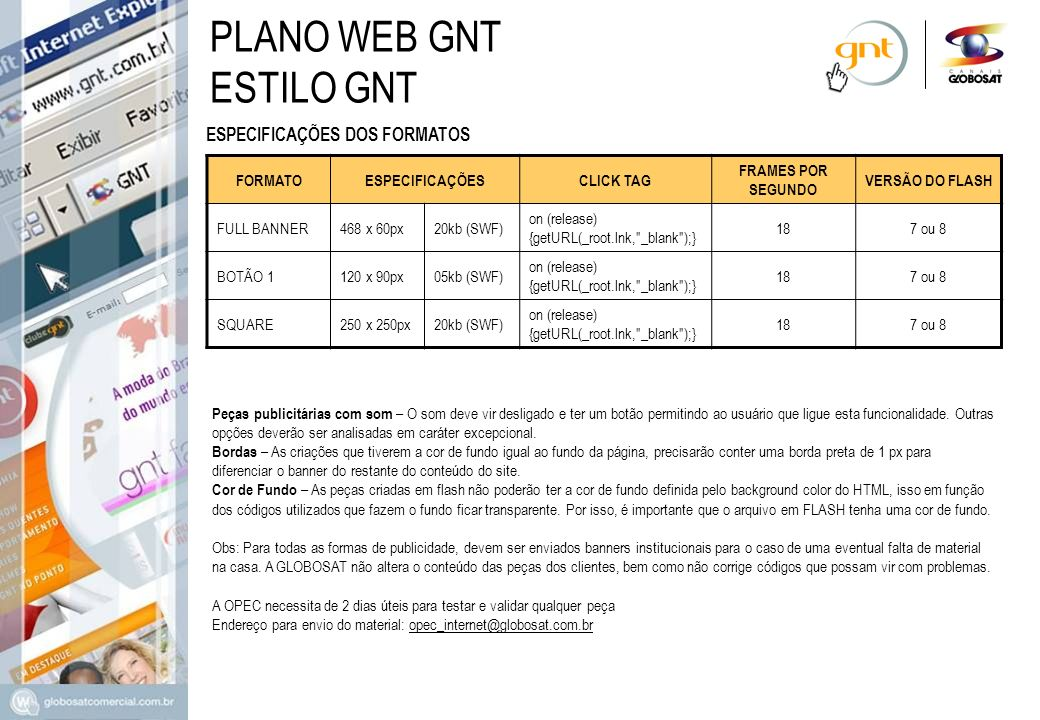 PLANO WEB GNT ESTILO GNT ESPECIFICAÇÕES DOS FORMATOS FORMATO