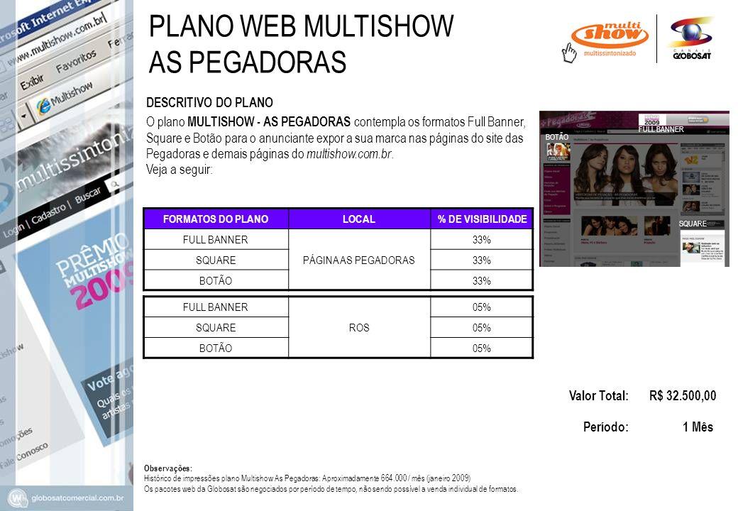 PLANO WEB MULTISHOW AS PEGADORAS DESCRITIVO DO PLANO