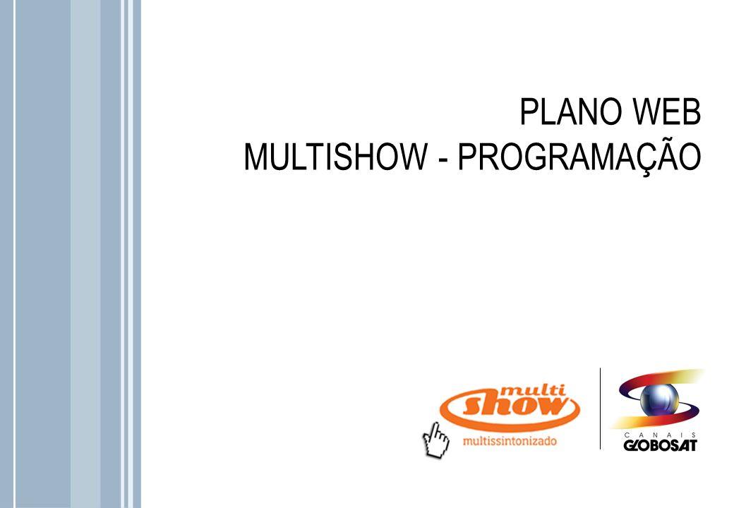 PLANO WEB MULTISHOW - PROGRAMAÇÃO