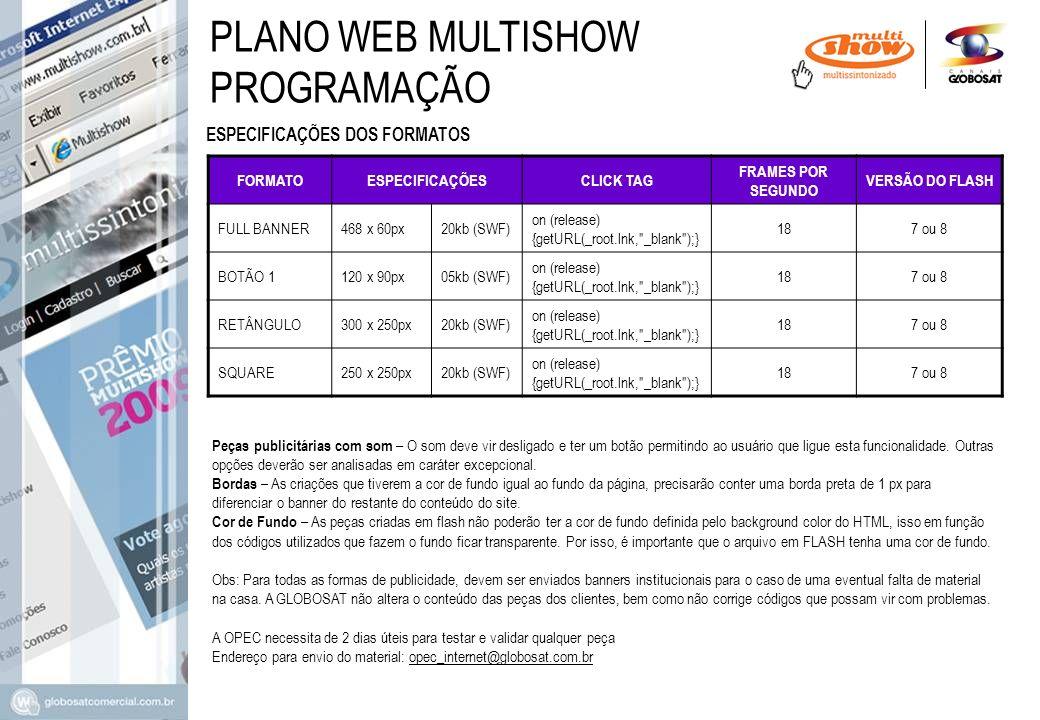 PLANO WEB MULTISHOW PROGRAMAÇÃO ESPECIFICAÇÕES DOS FORMATOS FORMATO