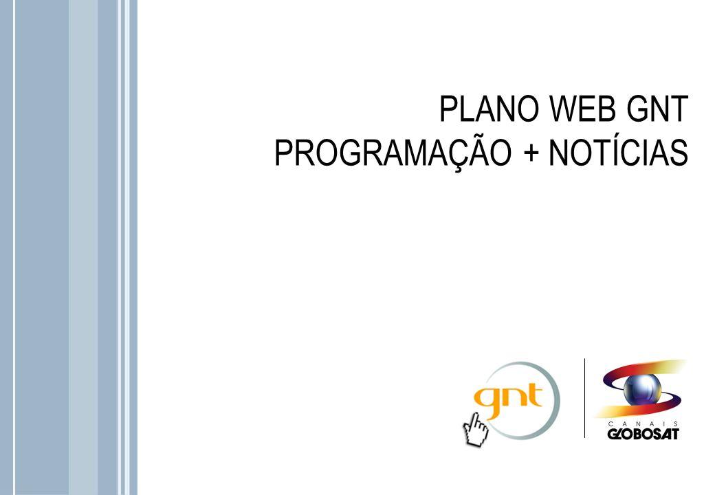 PLANO WEB GNT PROGRAMAÇÃO + NOTÍCIAS