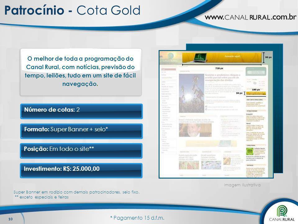 Patrocínio - Cota GoldO melhor de toda a programação do Canal Rural, com notícias, previsão do tempo, leilões, tudo em um site de fácil navegação.
