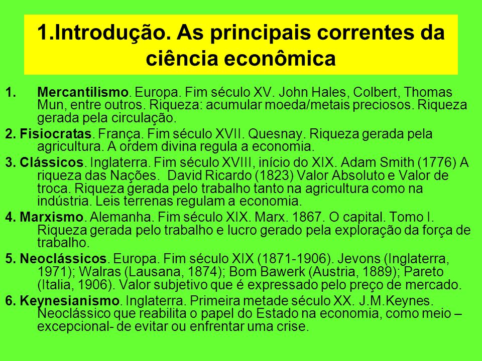 1.Introdução. As principais correntes da ciência econômica