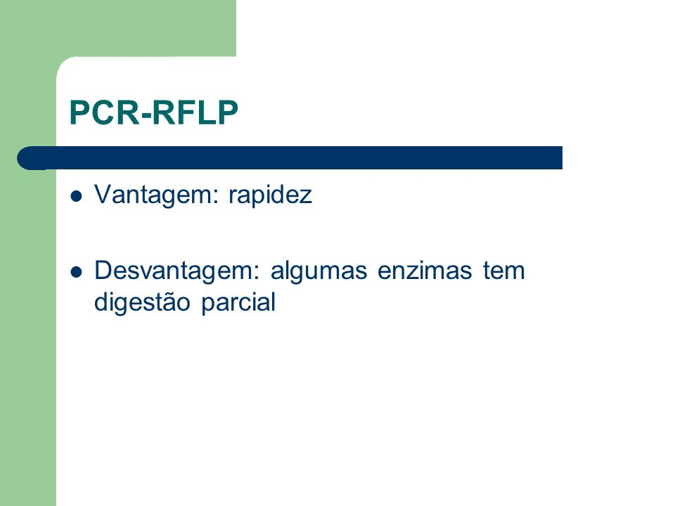 PCR-RFLP Vantagem: rapidez