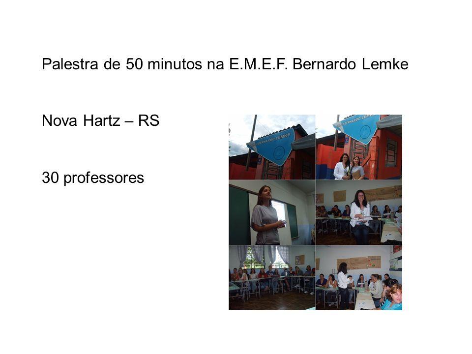Palestra de 50 minutos na E.M.E.F. Bernardo Lemke