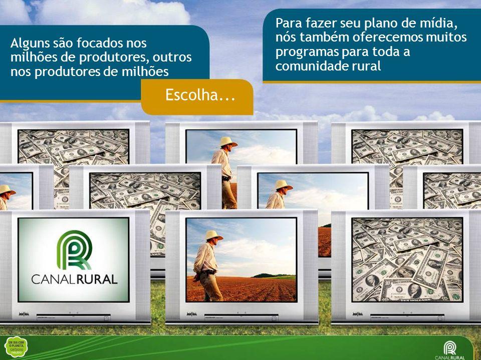 Para fazer seu plano de mídia, nós também oferecemos muitos programas para toda a comunidade rural