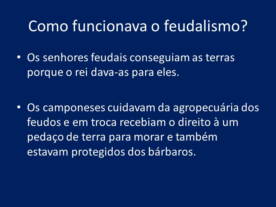 Como funcionava o feudalismo