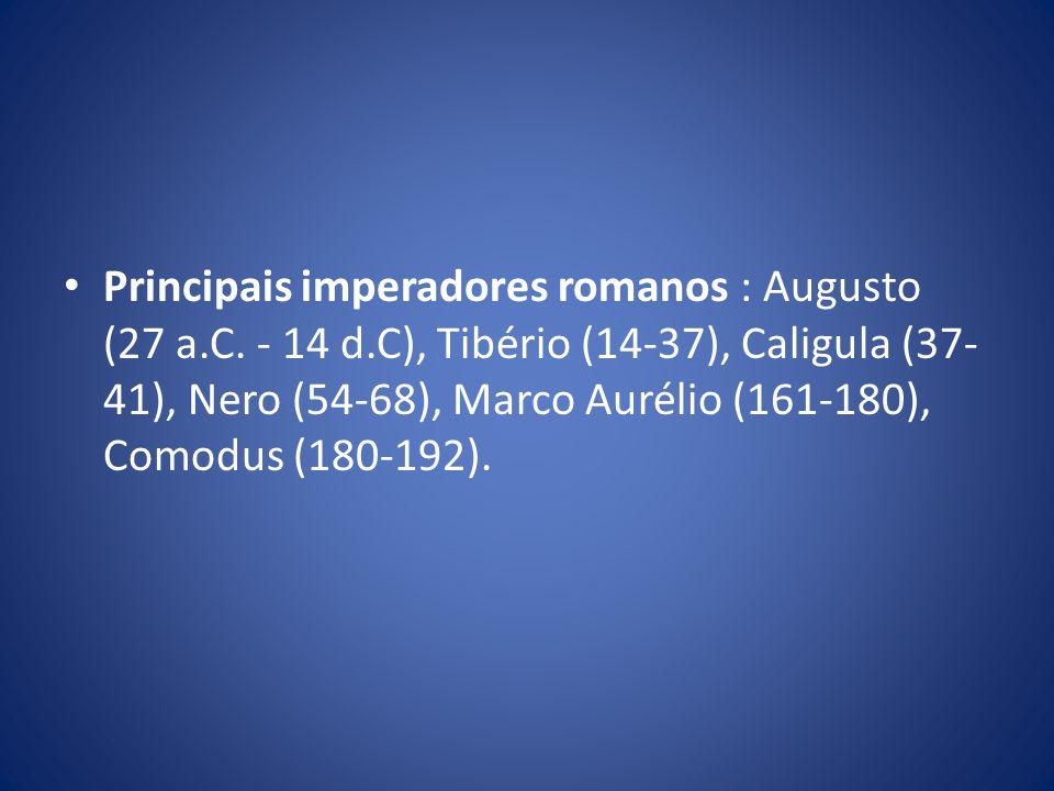 Principais imperadores romanos : Augusto (27 a. C. - 14 d