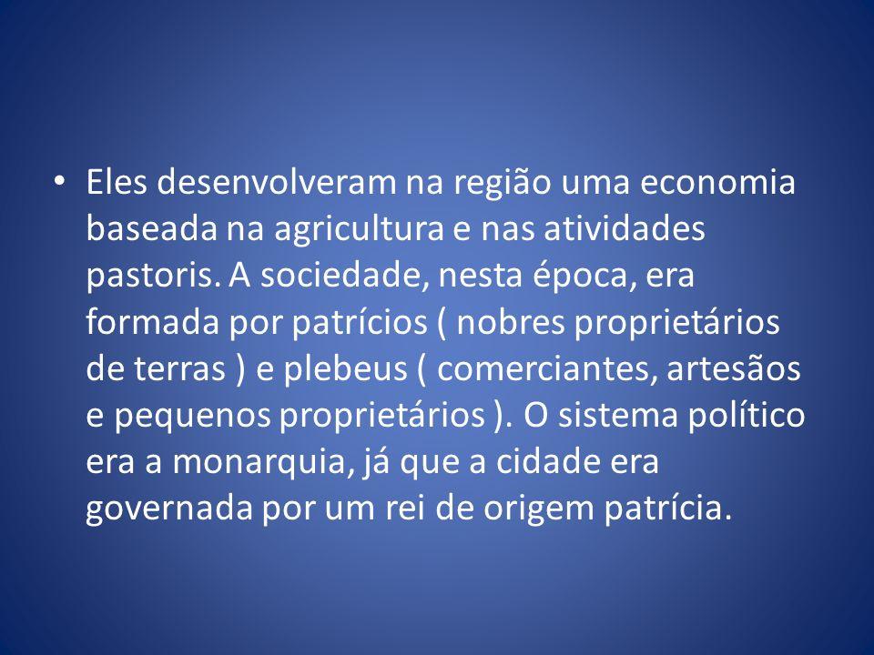 Eles desenvolveram na região uma economia baseada na agricultura e nas atividades pastoris.