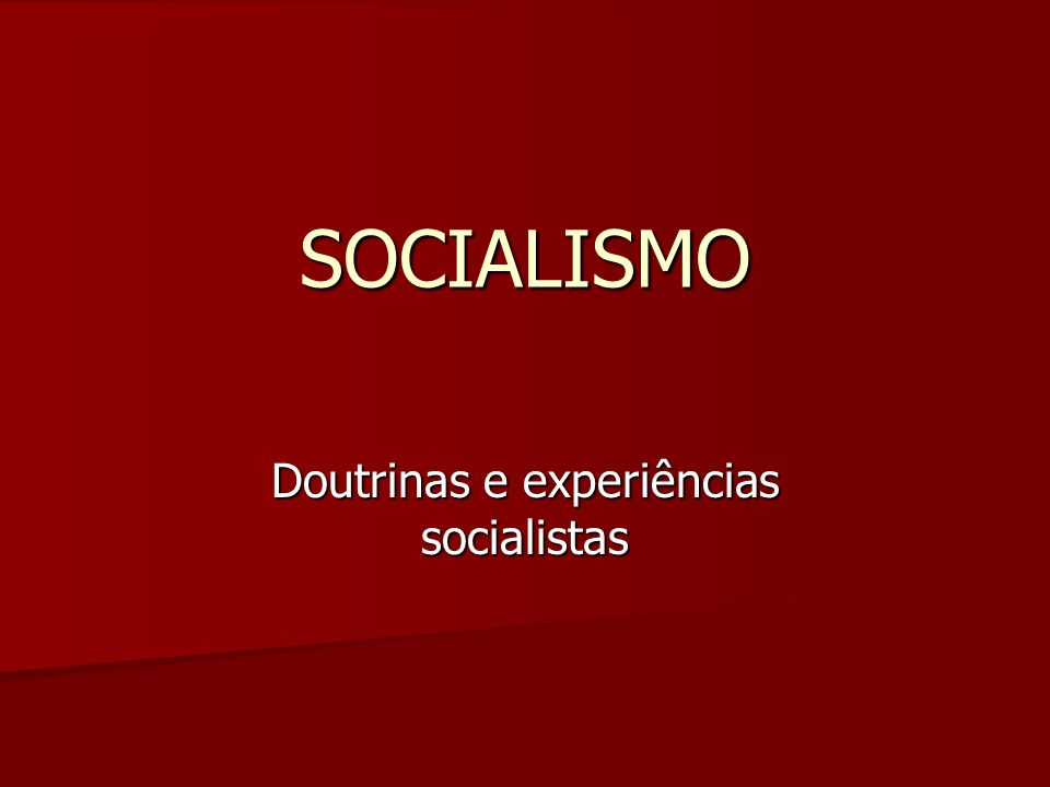 Doutrinas e experiências socialistas