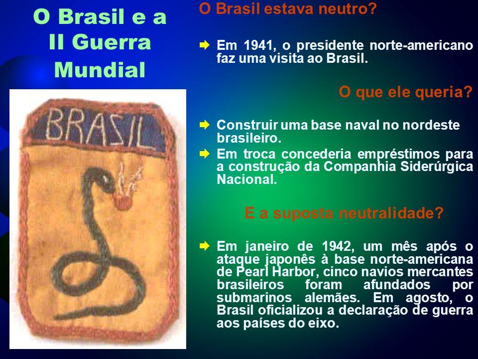 O Brasil e a II Guerra Mundial