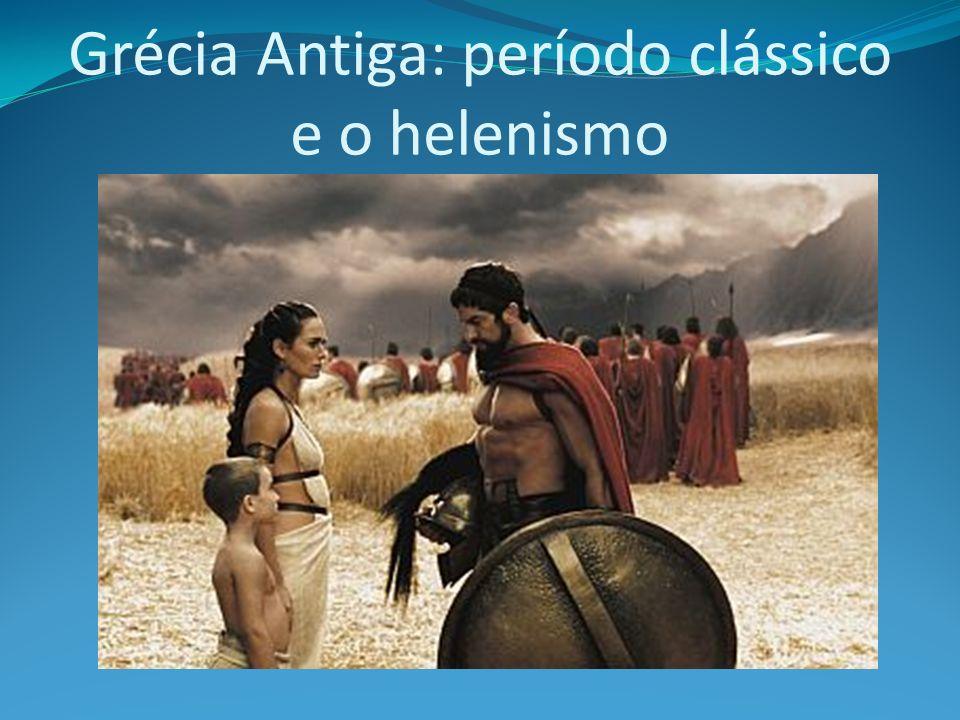 Grécia Antiga: período clássico e o helenismo