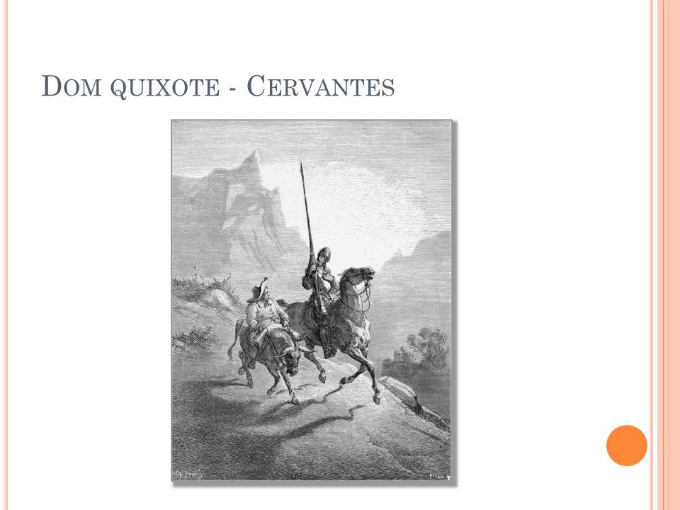 Dom quixote - Cervantes