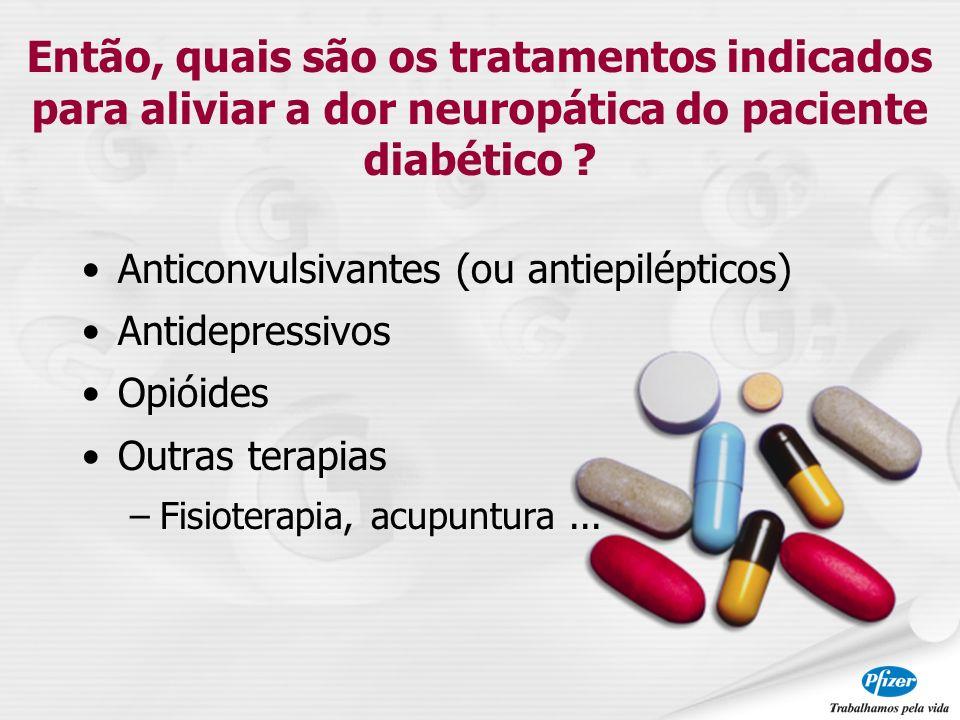 Então, quais são os tratamentos indicados para aliviar a dor neuropática do paciente diabético