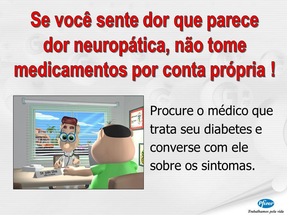 Se você sente dor que parece dor neuropática, não tome