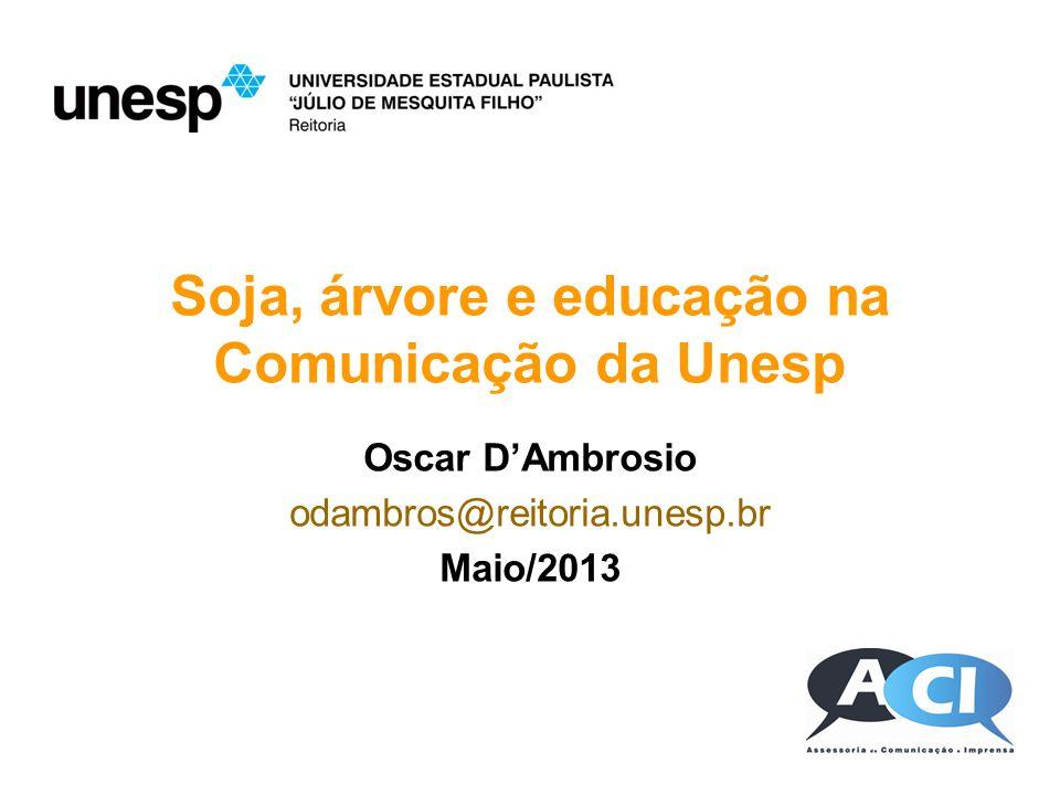 Soja, árvore e educação na Comunicação da Unesp