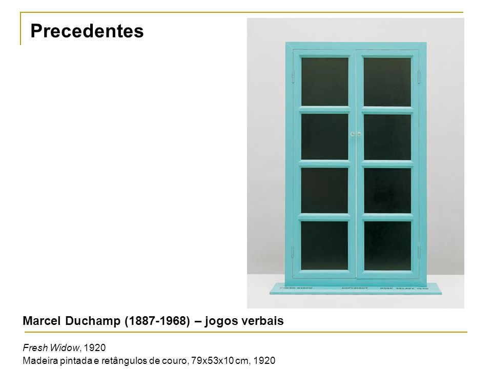 Precedentes Marcel Duchamp (1887-1968) – jogos verbais