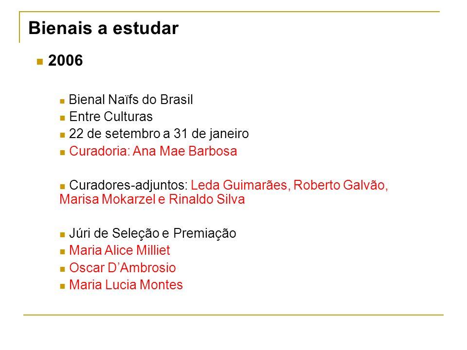 Bienais a estudar 2006 Entre Culturas 22 de setembro a 31 de janeiro