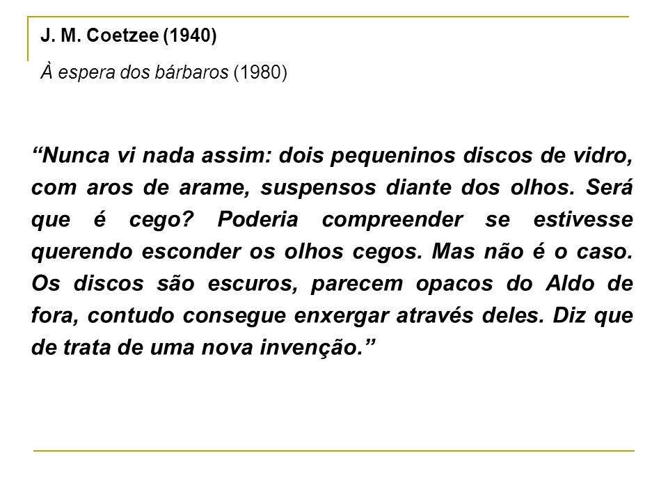 J. M. Coetzee (1940) À espera dos bárbaros (1980)