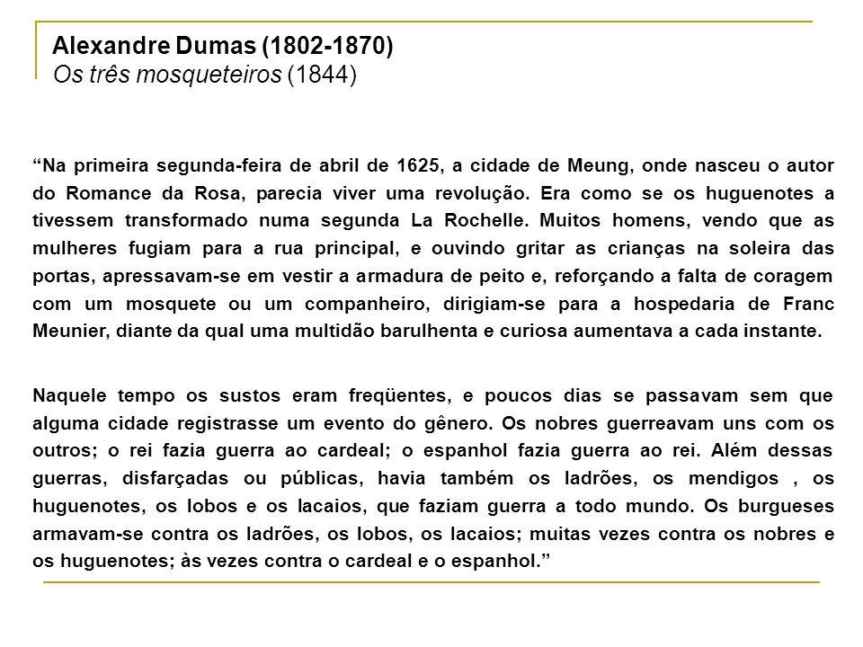 Alexandre Dumas (1802-1870) Os três mosqueteiros (1844)