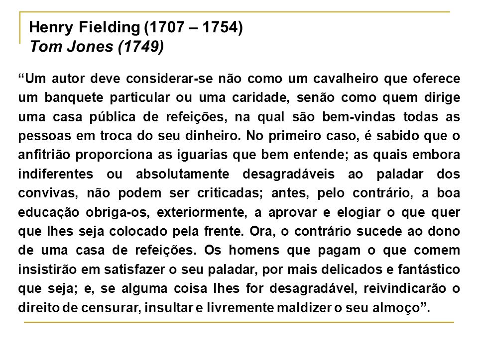 Henry Fielding (1707 – 1754) Tom Jones (1749)