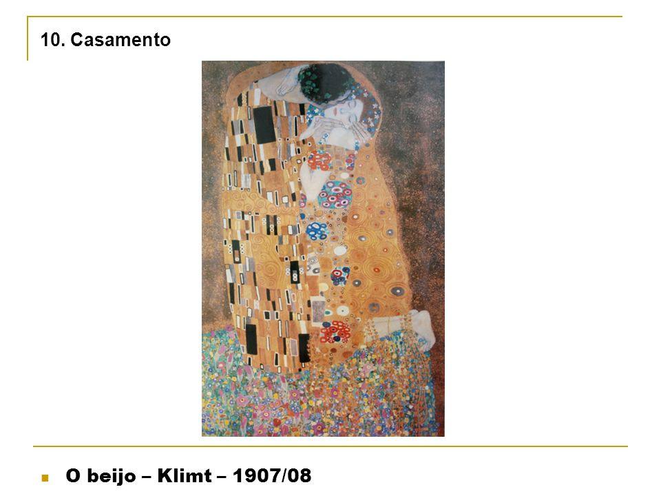 10. Casamento O beijo – Klimt – 1907/08