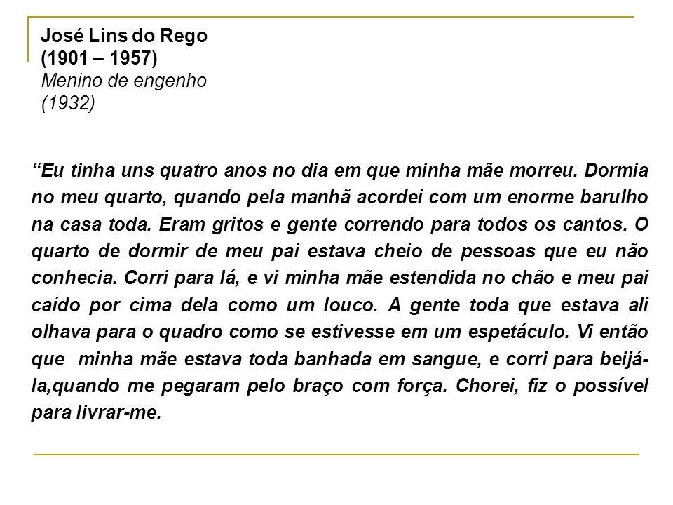 José Lins do Rego (1901 – 1957) Menino de engenho (1932)