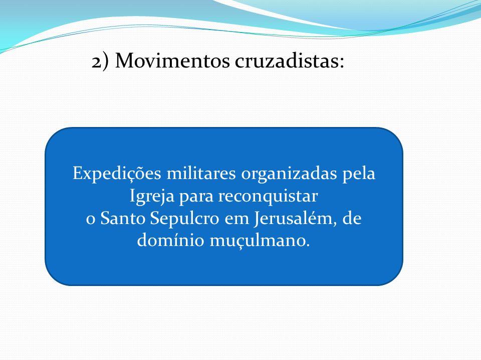 2) Movimentos cruzadistas: