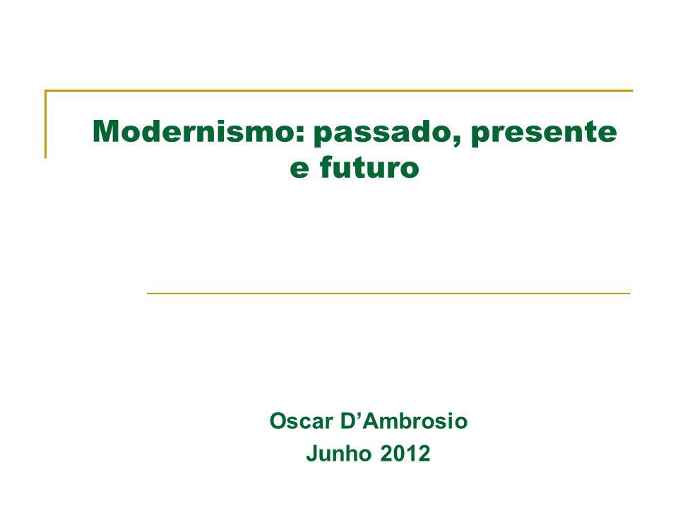 Modernismo: passado, presente e futuro