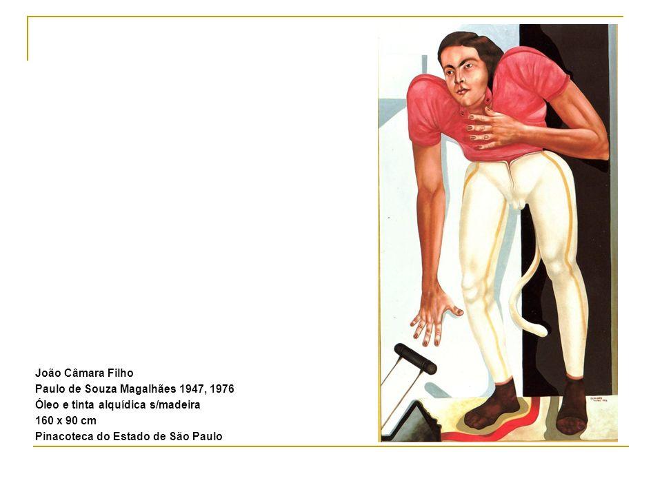João Câmara Filho Paulo de Souza Magalhães 1947, 1976. Óleo e tinta alquídica s/madeira. 160 x 90 cm.