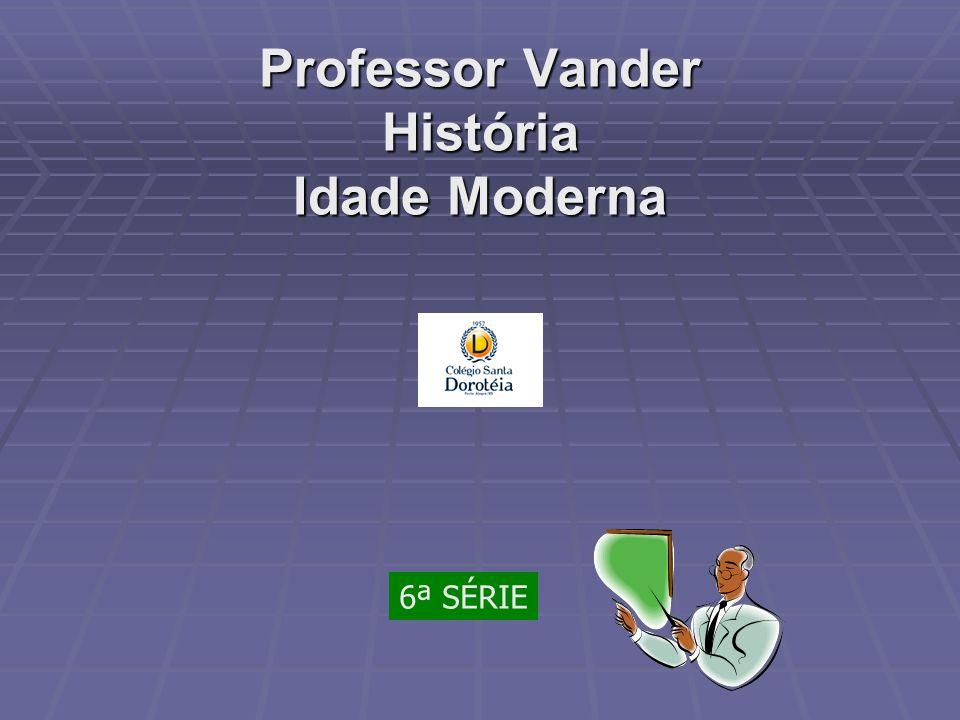Professor Vander História Idade Moderna