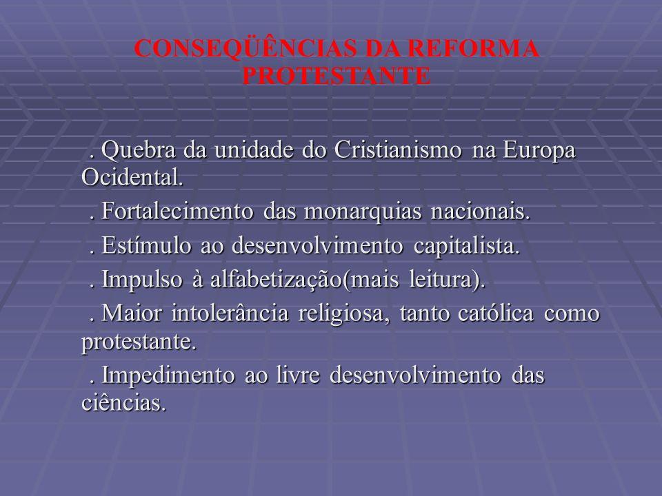 CONSEQÜÊNCIAS DA REFORMA PROTESTANTE
