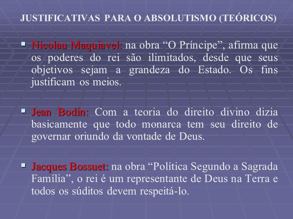 JUSTIFICATIVAS PARA O ABSOLUTISMO (TEÓRICOS)