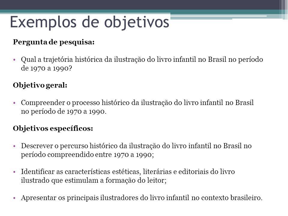 Exemplos de objetivos Pergunta de pesquisa: