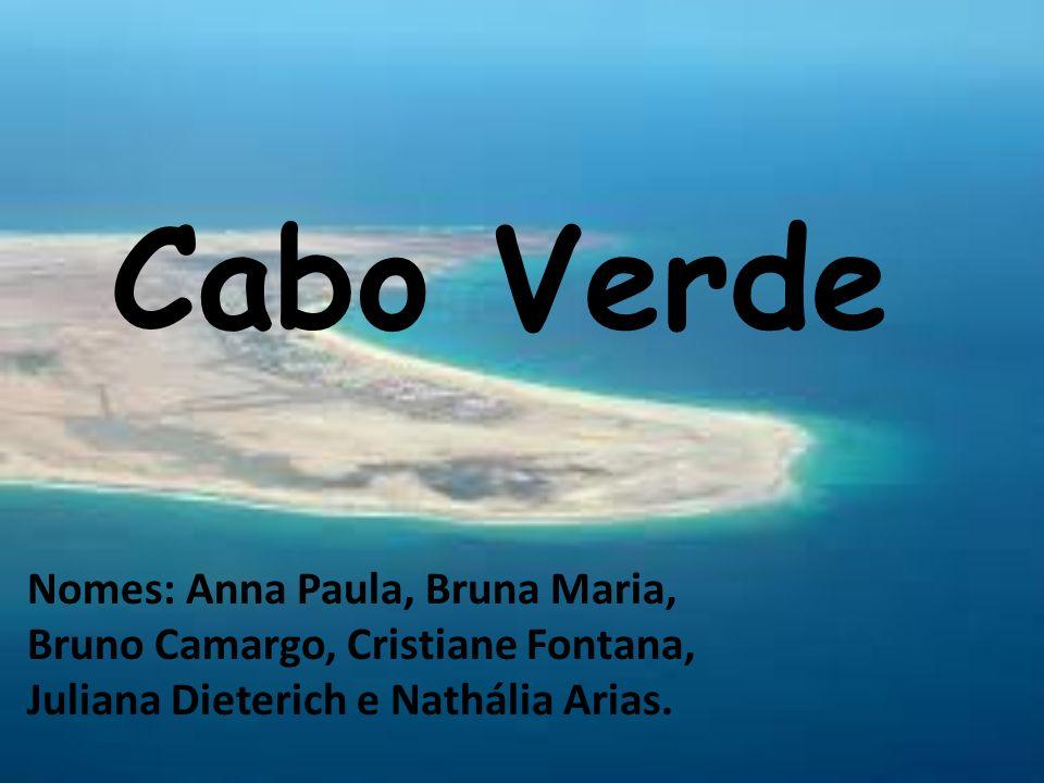 Cabo Verde Nomes: Anna Paula, Bruna Maria, Bruno Camargo, Cristiane Fontana, Juliana Dieterich e Nathália Arias.