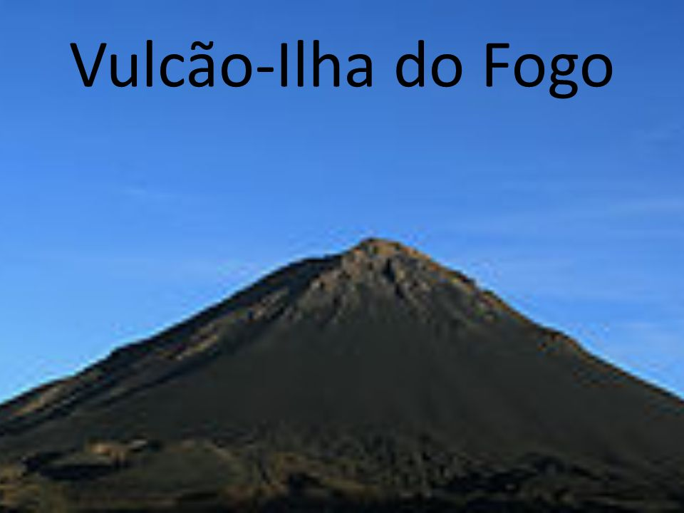 Vulcão-Ilha do Fogo